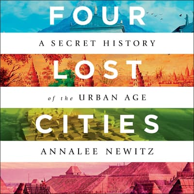 Four Lost Cities by Annalee Newitz audiobook