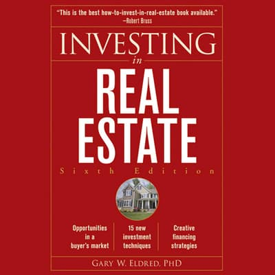 Investing in Real Estate, 6th Edition by Gary W. Eldred audiobook