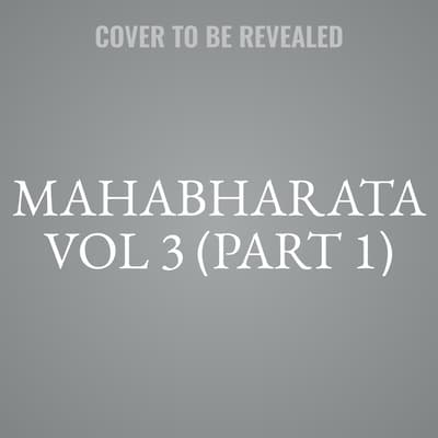 Mahabharata Vol 3 (Part 1) by Bibek Debroy audiobook