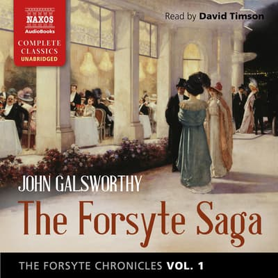 The Forsyte Chronicles, Vol. 1: The Forsyte Saga by John Galsworthy audiobook
