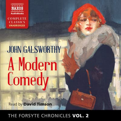 The Forsyte Chronicles, Vol. 2: A Modern Comedy by John Galsworthy audiobook