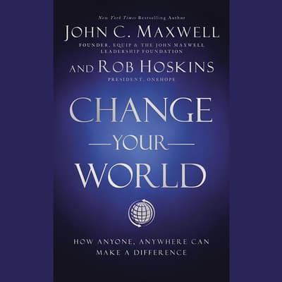 Change Your World by John C. Maxwell audiobook