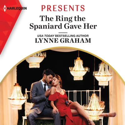 The Ring the Spaniard Gave Her by Lynne Graham audiobook