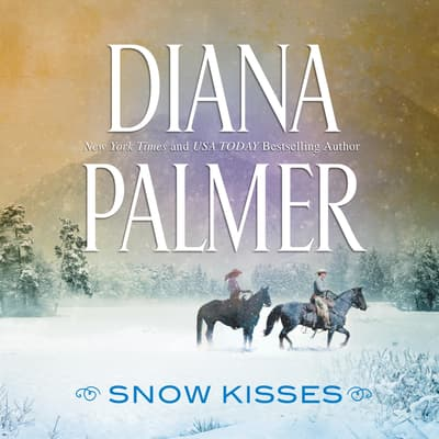 Snow Kisses by Diana Palmer audiobook