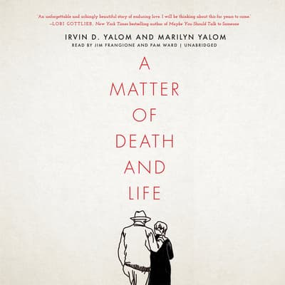 A Matter of Death and Life by Irvin D. Yalom audiobook