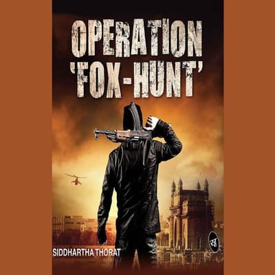 Operation 'Fox-Hunt' by Siddhartha Thorat audiobook