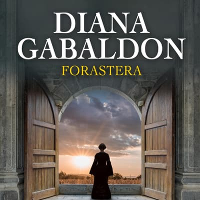 Forastera (Narración en Castellano) by Diana Gabaldon audiobook