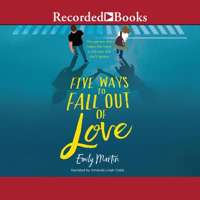 Five Ways to Fall Out of Love by Emily Martin audiobook