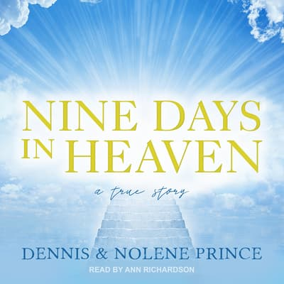 Nine Days in Heaven by Dennis Prince audiobook