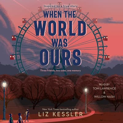 When the World Was Ours by Liz Kessler audiobook