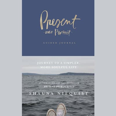 Present Over Perfect Guided Journal by Shauna Niequist audiobook