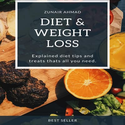 Diet & Weight Loss by Zunair Ahmad audiobook