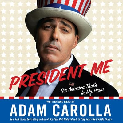 President Me (Abridged) by Adam Carolla audiobook