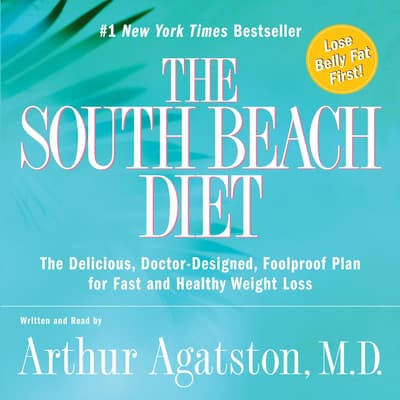 The South Beach Diet by Arthur S. Agatston audiobook